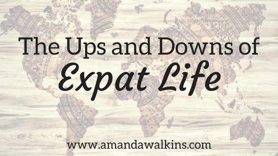 Expat life means even more ups and downs than life back home.