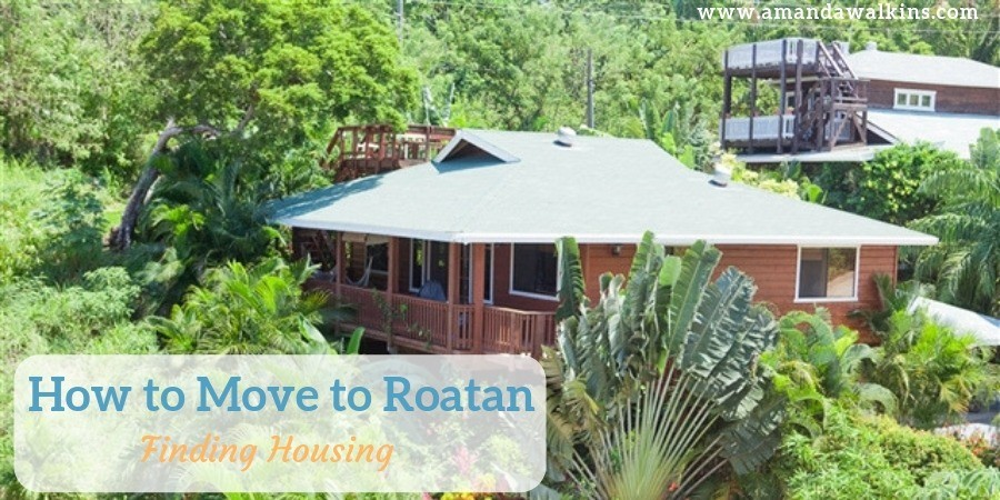 How to Move to Roatan - Finding Housing