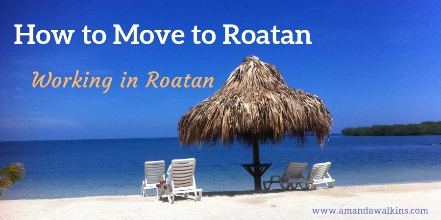 How to Move to Roatan - Working in Roatan