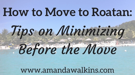 Minimize to move to Roatan