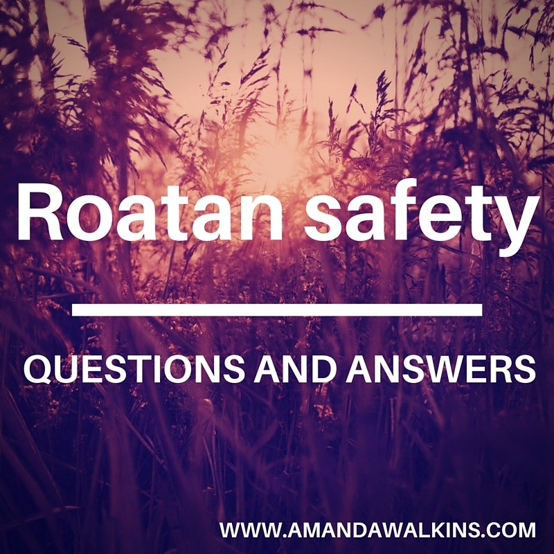 Roatan safety questions and answers