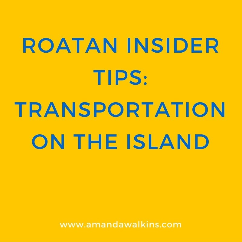 get around Roatan
