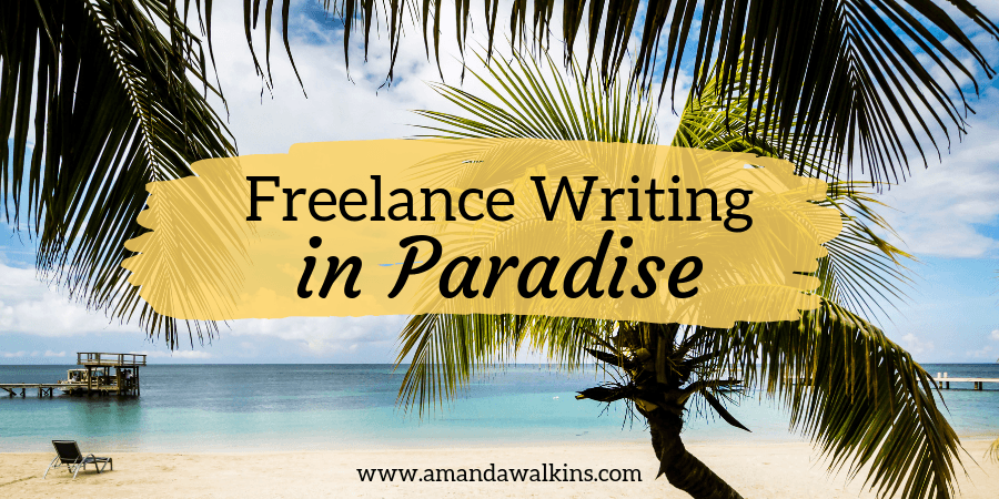 freelance writing in Roatan