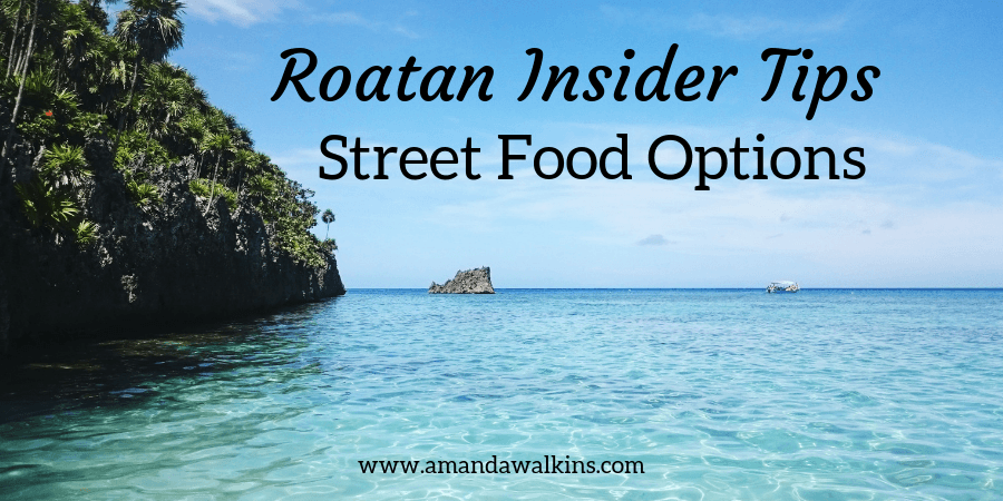 Eating street food in Roatan