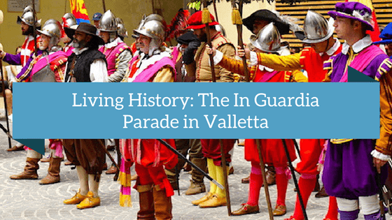 All about the In Guardia Parade in Valletta Malta