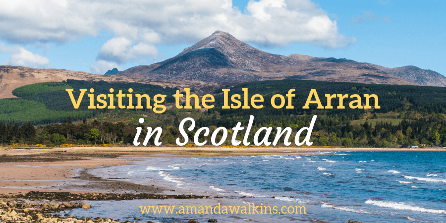 Visit the Isle of Arran in Scotland for outdoor adventure, history, whisky and more