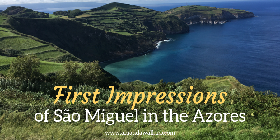 First Impressions Of Sao Miguel In The Azores Amanda Walkins